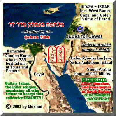 Judaea for Jews! - Arabs to Arabia - home of JIHAD!